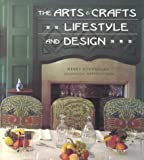 The Arts and Crafts Lifestyle and Design, Wendy Hitchmough, 0823003140
