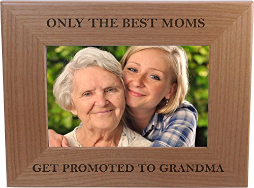 Only The Best Moms Get Promoted to Grandma 4x6 Inch Wood Picture Frame - Great Gift for Motherss Day, Birthday or Christmas Gift for Mom Grandma Wife Grandmother
