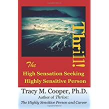 Thrill: The High Sensation Seeking Highly Sensitive Person