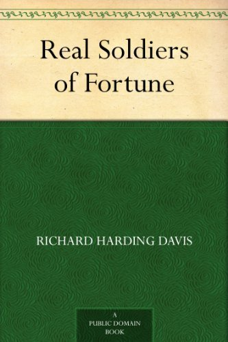 Amazon real soldiers of fortune ebook richard harding davis real soldiers of fortune by davis richard harding fandeluxe PDF