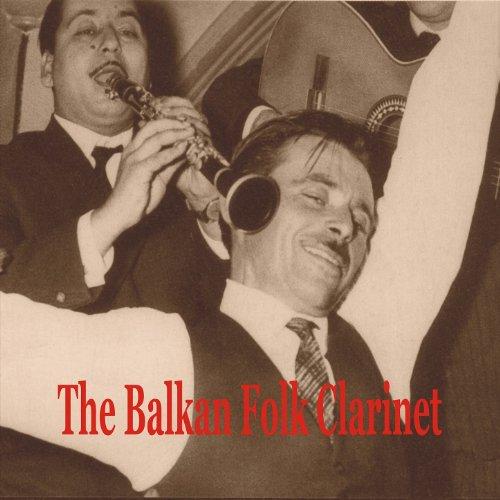 The Balkan Folk Clarinet / Greek, Turkish, Albanian and Bulgarian ()