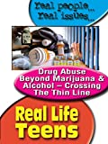 Real Life Teens Drug Abuse Beyond Marijuana & Alcohol - Crossing The Thin Line