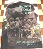 Almost Home Free, Trounstine, Jean, 1931247145