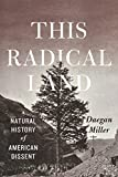 img - for This Radical Land: A Natural History of American Dissent book / textbook / text book