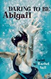 Daring to Be Abigail, Rachel Vail, 0531088677