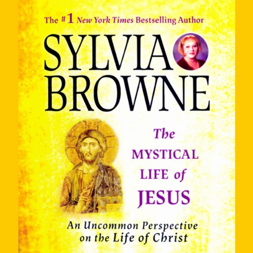 The Mystical Life of Jesus: An Uncommon Perspective on the Life of Christ by HighBridge, a division of Recorded Books