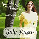 Lady Fiasco: My Notorious Aunt Series, Book 1 | Kathleen Baldwin