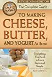 The Complete Guide to Making Cheese, Butter, and Yogurt at Home: Everything You Need to Know Explained Simply Revised 2nd Edition (Back to Basics)
