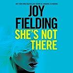She's Not There: A Novel | Joy Fielding