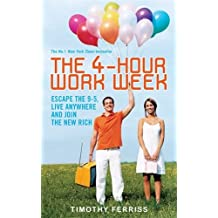 By Timothy Ferriss The 4-hour Workweek: Escape the 9-5, Live Anywhere and Join the New Rich [Paperback]