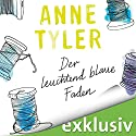 Der leuchtend blaue Faden Audiobook by Anne Tyler Narrated by Tanja Fornaro