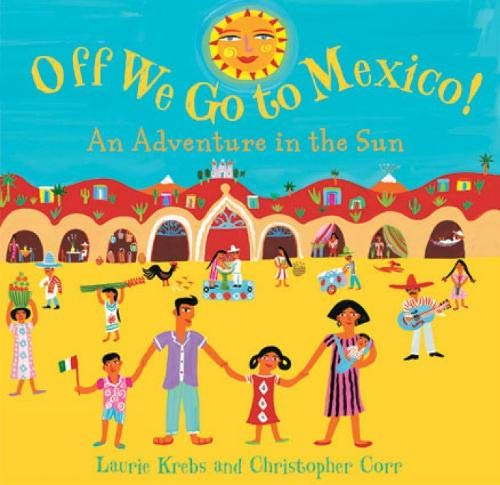 Off We Go to Mexico! [Idioma Inglés]