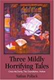 Three Mildly Horrifying Tales, Nathan Pollack, 0595298516