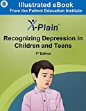 X-Plain ® Recognizing Depression in Children and Teens