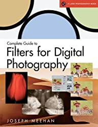 Complete Guide to Filters for Digital Photography (A Lark Photography Book)