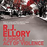 A Simple Act of of Violence | R J Ellory