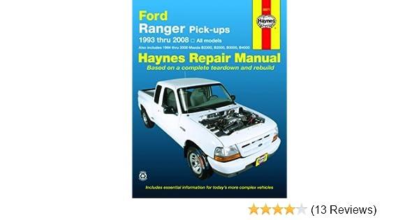 ford ranger pick ups 1993 2008 haynes repair manual haynes rh amazon com Ford Ranger Parts Ford Ranger Repair Problems