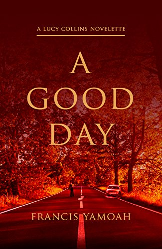 A Good Day (Lucy Collins Series Book 1)