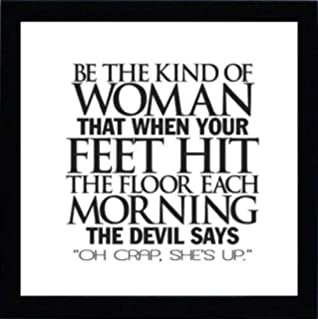 Amazoncom Be The Kind Of Woman That When Your Feet Hit The Floor