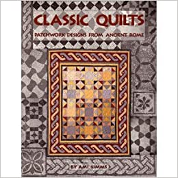 classic quilts patchwork designs from ancient rome ami simms 9780943079035 amazoncom books - Ancient Rome Designs