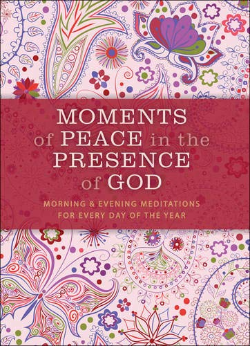 - Moments of Peace in the Presence of God, Paisley ed.: Morning and Evening Meditations for Every Day of the Year