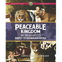 Peaceable Kingdom: Michigan Artists Reply to Edward Hicks