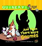 #02 and Then There Were Gnomes (Guinea Pig, Pet Shop Private Eye)