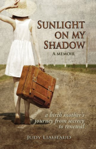 Sunlight on My Shadow: A Girl Who Went Away: Secret Pregnancy in the Sixties cover
