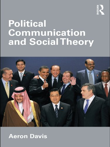 Download Political Communication and Social Theory (Communication and Society) Pdf