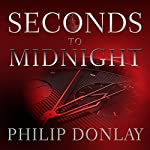 Seconds to Midnight: A Donovan Nash Thriller | Philip Donlay