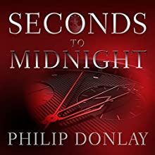 Seconds to Midnight: A Donovan Nash Thriller Audiobook by Philip Donlay Narrated by Randall R. Rocke