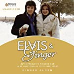 Elvis and Ginger: Elvis Presley's Fiancée and Last Love Finally Tells Her Story | Ginger Alden