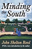 Minding the South, John Shelton Reed, 1412852528