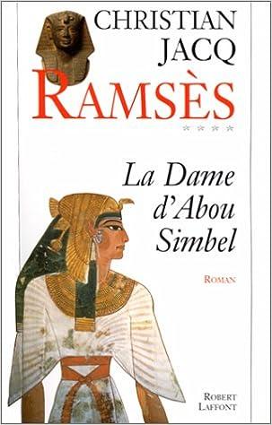 Ramsès tome 4 : La Dame d'Abou Simbel - Christian Jacq