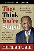 They Think You're Stupid: Why Democrats Lost Your Vote and What Republicans Must Do to Keep It