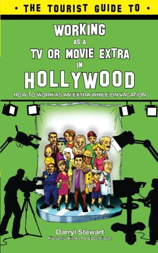 Download The Tourist Guide to Working as a TV or Movie Extra in Hollywood ebook