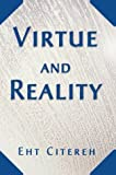 Virtue and Reality, Eht Citereh, 0595750168