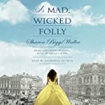 A Mad, Wicked Folly | Sharon Biggs Waller