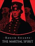 The Martial Spirit, Roger Sharpe, 162563224X