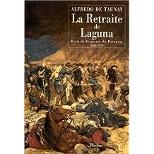 RETRAITE DE LAGUNA (LA) : RÉCIT DE LA GUERRE DU PARAGUAY 1864-1870