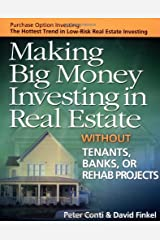 Making Big Money Investing in Real Estate: Without Tenants, Banks, or Rehab Projects Paperback