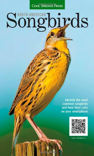 North American Songbirds: Identify the most common songbirds and hear their calls on your smartphone (Backyard Birding)