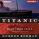 S.O.S: Titanic, Book 3 Audiobook by Gordon Korman Narrated by Michael Page