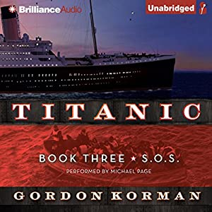 S.O.S: Titanic, Book 3 Audiobook