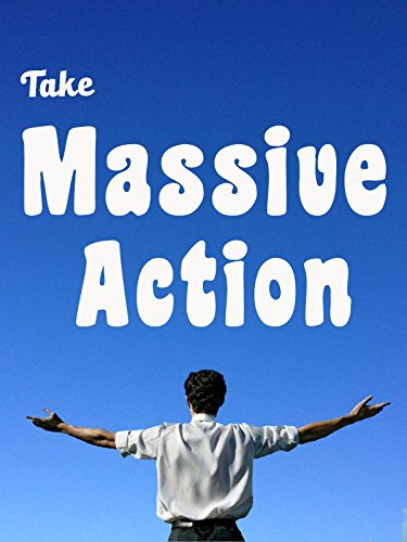 Take Massive Action - Motivational Video