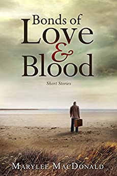 Bonds of Love & Blood by [MacDonald, Marylee]