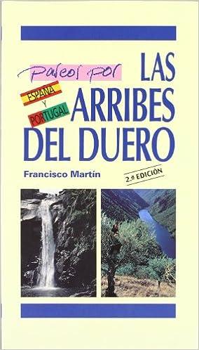 Paseos Por Las Arribes Del Duero por Francisco Martin epub