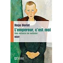 L'empereur, c'est moi: Une enfance en autisme (French Edition)