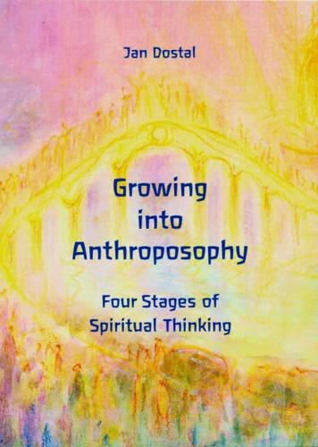 Download Growing into Anthroposophy: Four Stages of Spiritual Thinking PDF