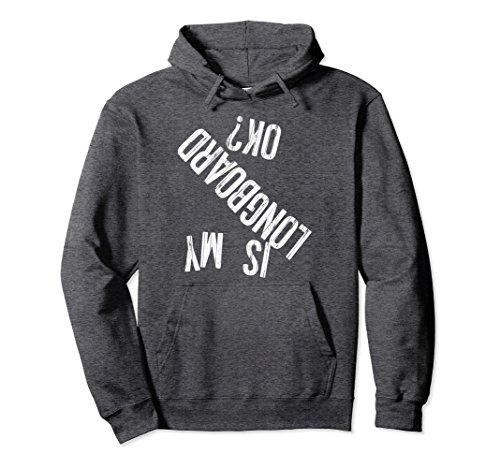 Unisex IS MY LONGBOARD OK? Funny skateboard park style hoodie Medium Dark Heather (Boys Long Sleeved Twill Shirt)
